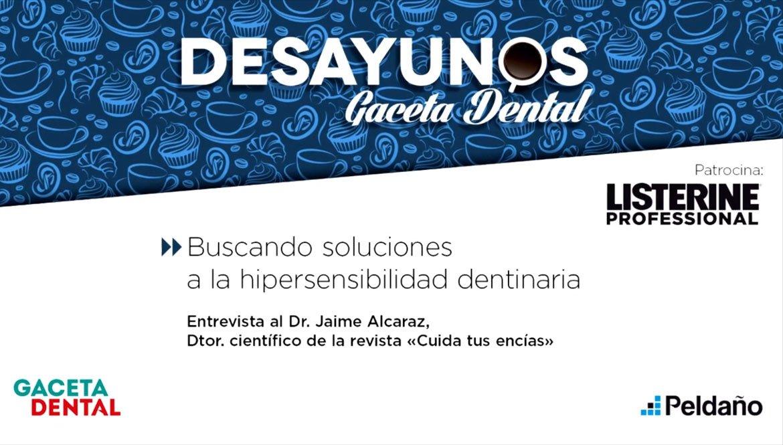 Desayunos - Dr. Jaime Alcaraz - Hipersensibilidad dentinaria